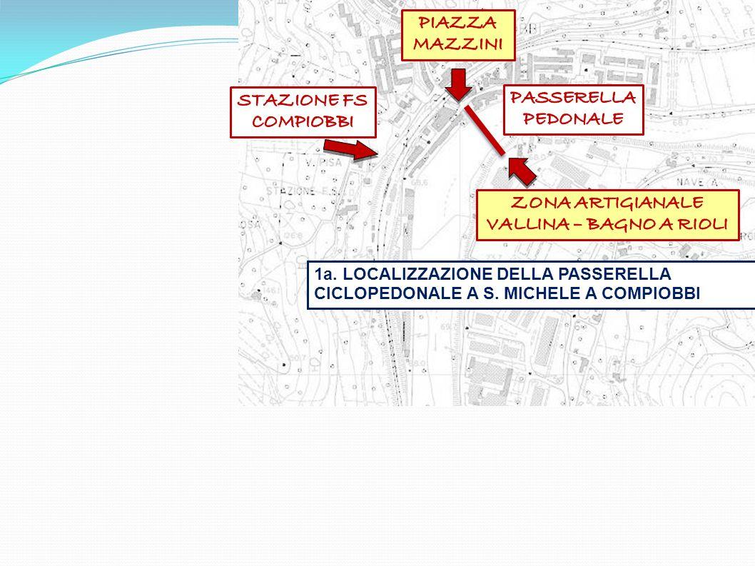 1a. LOCALIZZAZIONE DELLA PASSERELLA CICLOPEDONALE A S. MICHELE A COMPIOBBI
