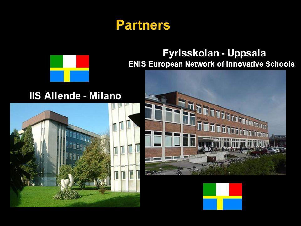 Fyrisskolan - Uppsala ENIS European Network of Innovative Schools Partners IIS Allende - Milano