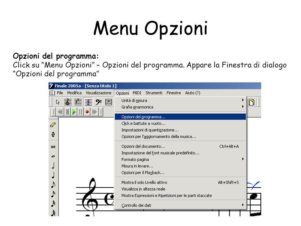 Menu Opzioni Opzioni del programma: Click su Menu Opzioni – Opzioni del programma. Appare la Finestra di dialogo Opzioni del programma