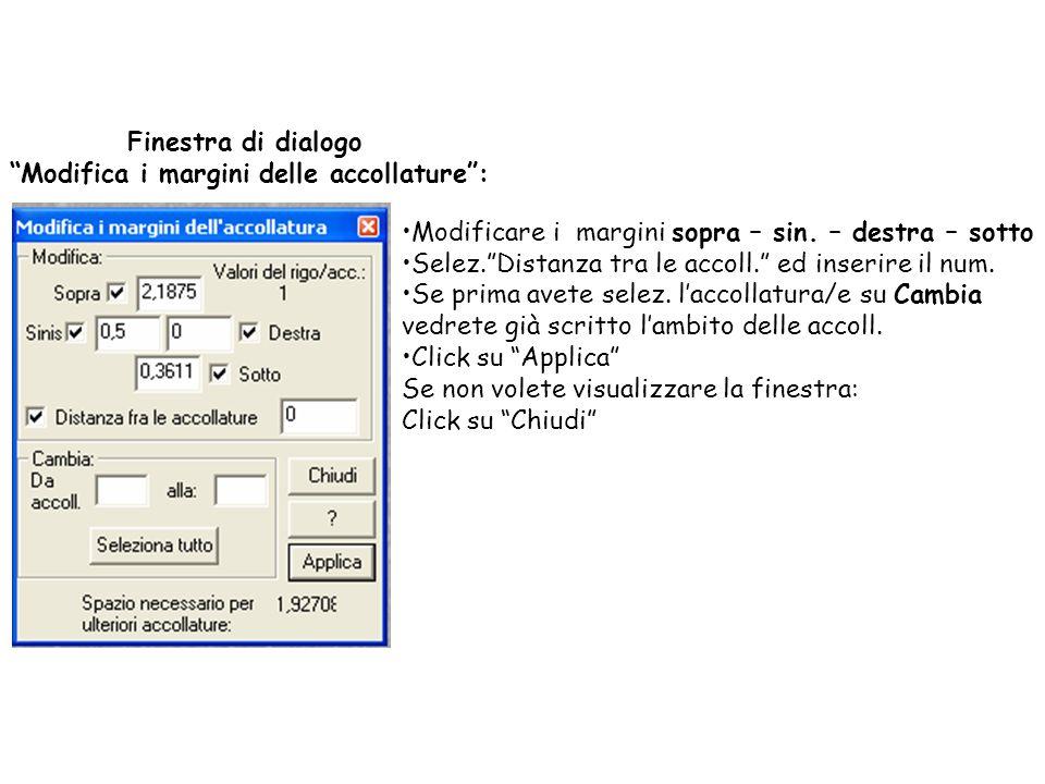 Finestra di dialogo Modifica i margini delle accollature: Modificare i margini sopra – sin. – destra – sotto Selez.Distanza tra le accoll. ed inserire