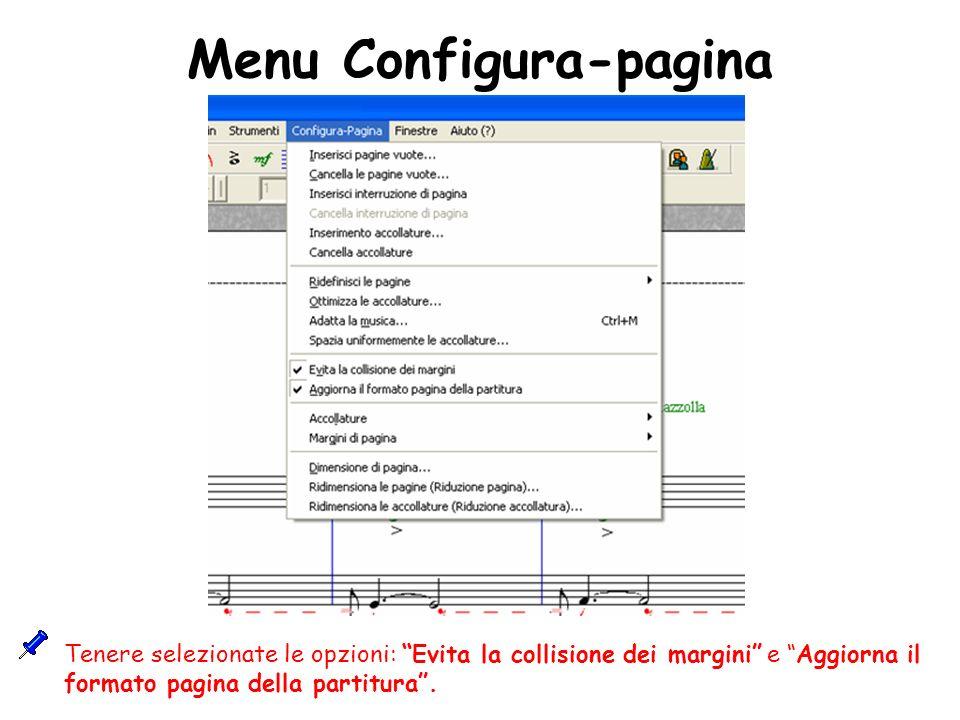 Menu Configura-pagina Tenere selezionate le opzioni: Evita la collisione dei margini e Aggiorna il formato pagina della partitura.
