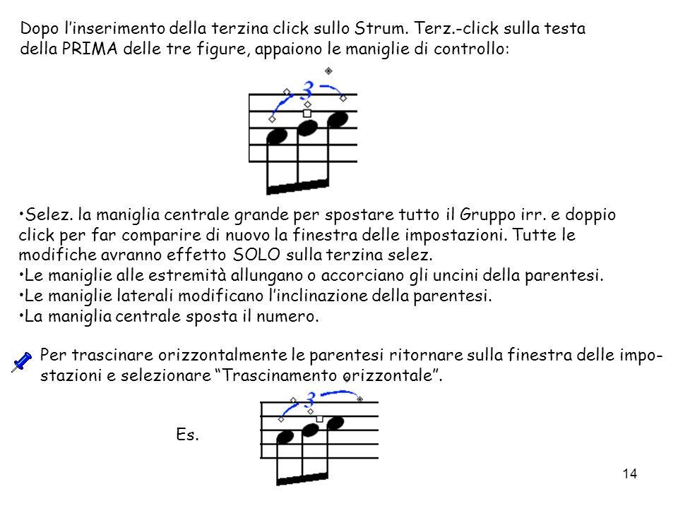 14 Dopo linserimento della terzina click sullo Strum. Terz.-click sulla testa della PRIMA delle tre figure, appaiono le maniglie di controllo: Selez.