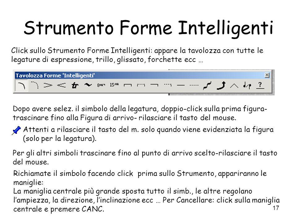 17 Strumento Forme Intelligenti Click sullo Strumento Forme Intelligenti: appare la tavolozza con tutte le legature di espressione, trillo, glissato,