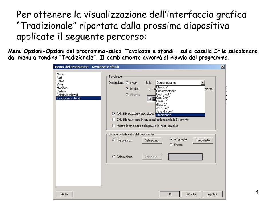 4 Per ottenere la visualizzazione dellinterfaccia grafica Tradizionale riportata dalla prossima diapositiva applicate il seguente percorso: Menu Opzio
