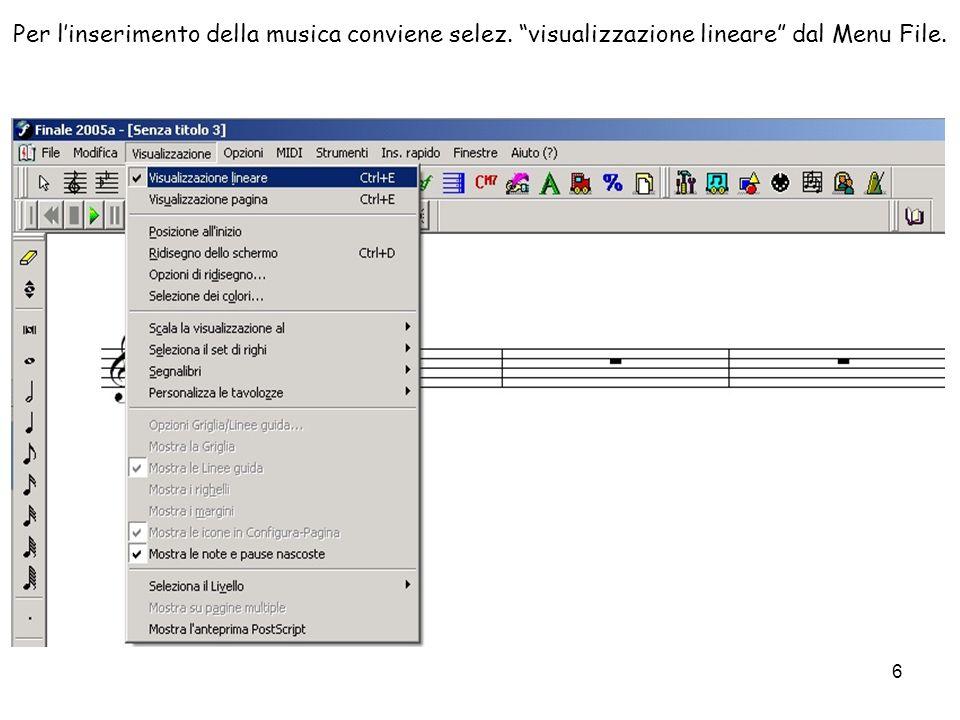 6 Per linserimento della musica conviene selez. visualizzazione lineare dal Menu File.