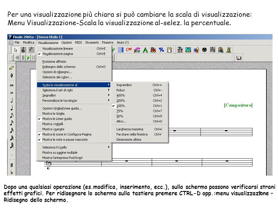 7 Per una visualizzazione più chiara si può cambiare la scala di visualizzazione: Menu Visualizzazione-Scala la visualizzazione al-selez. la percentua