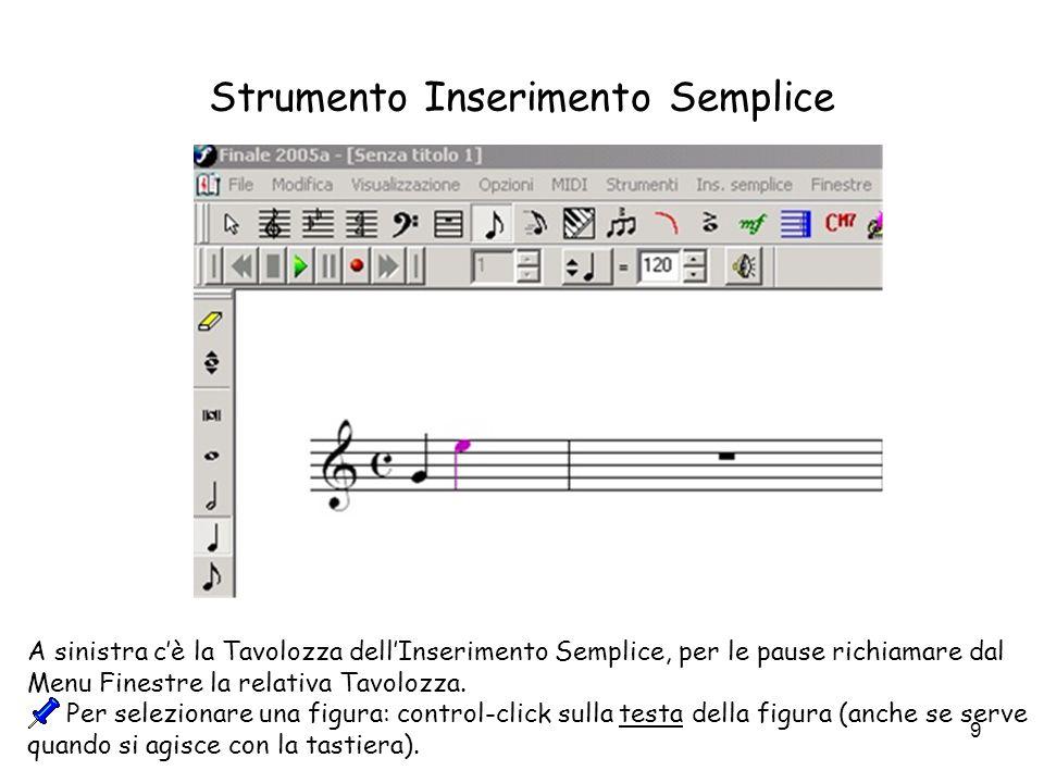 10 Opzioni Inserimento Semplice Prima di inserire la musica ricordatevi di andare sulle Opzioni Ins.