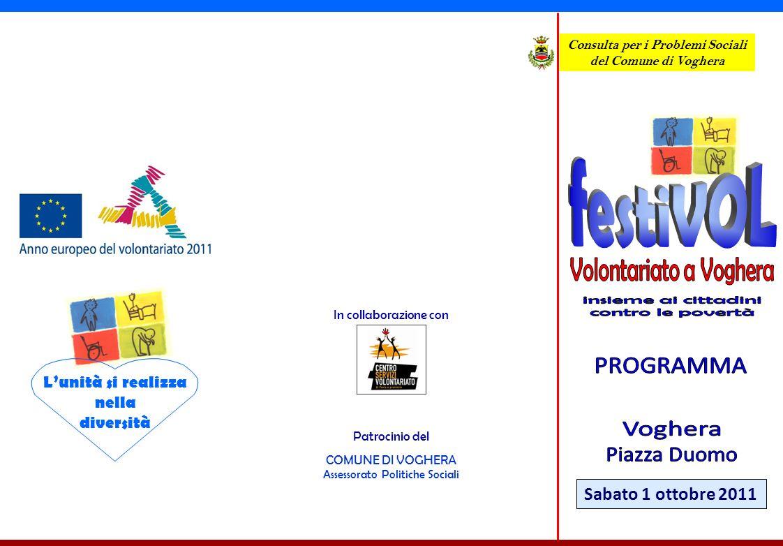 Sabato 1 ottobre 2011 Consulta per i Problemi Sociali del Comune di Voghera In collaborazione con Lunità si realizza nella diversità Patrocinio del COMUNE DI VOGHERA Assessorato Politiche Sociali
