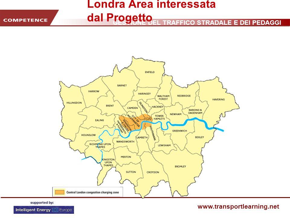 GESTIONE DEL TRAFFICO STRADALE E DEI PEDAGGI www.transportlearning.net Londra Area interessata dal Progetto