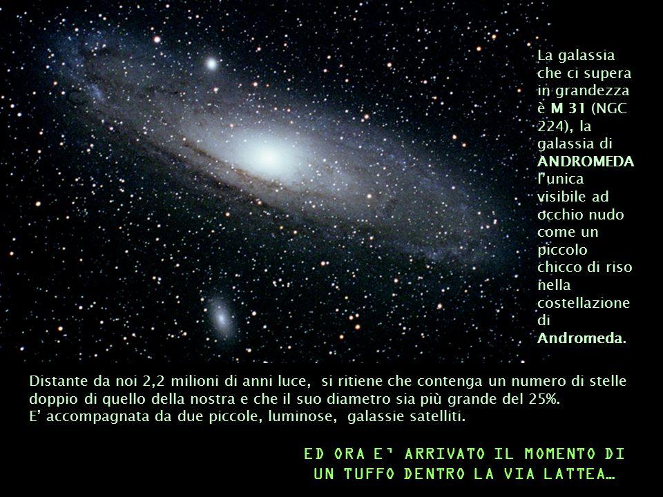 Distante da noi 2,2 milioni di anni luce, si ritiene che contenga un numero di stelle doppio di quello della nostra e che il suo diametro sia più gran