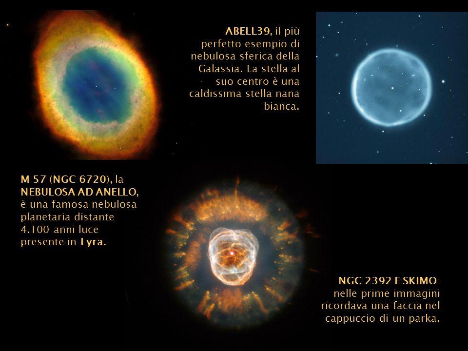 NGC 2392 E SKIMO: nelle prime immagini ricordava una faccia nel cappuccio di un parka. M 57 (NGC 6720), la NEBULOSA AD ANELLO, è una famosa nebulosa p