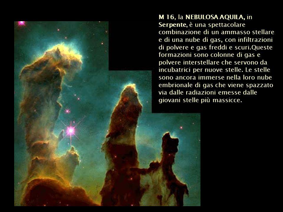 M 16, la NEBULOSA AQUILA, in Serpente, è una spettacolare combinazione di un ammasso stellare e di una nube di gas, con infiltrazioni di polvere e gas