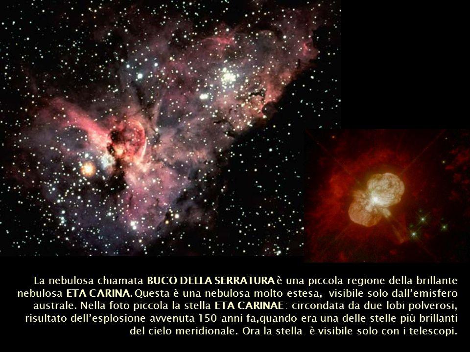 La nebulosa chiamata BUCO DELLA SERRATURA è una piccola regione della brillante nebulosa ETA CARINA. Questa è una nebulosa molto estesa, visibile solo