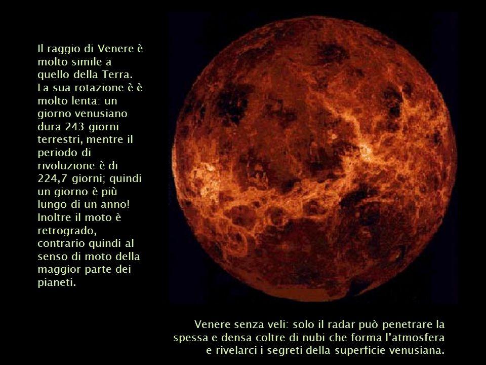 Il raggio di Venere è molto simile a quello della Terra. La sua rotazione è è molto lenta: un giorno venusiano dura 243 giorni terrestri, mentre il pe