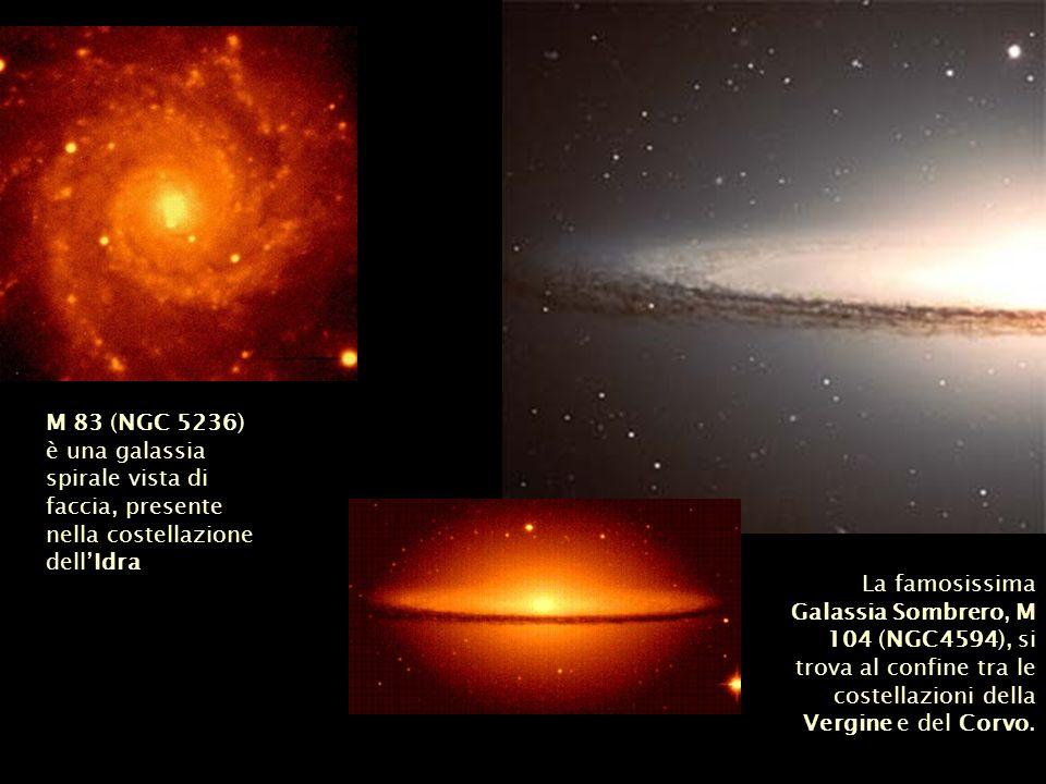 La famosissima Galassia Sombrero, M 104 (NGC4594), si trova al confine tra le costellazioni della Vergine e del Corvo. M 83 (NGC 5236) è una galassia