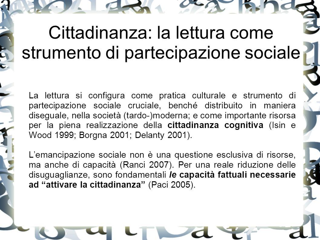 La lettura si configura come pratica culturale e strumento di partecipazione sociale cruciale, benché distribuito in maniera diseguale, nella società