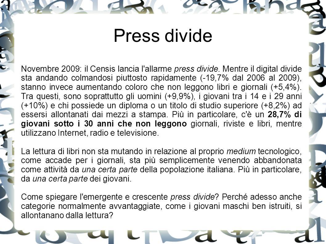 Novembre 2009: il Censis lancia l'allarme press divide. Mentre il digital divide sta andando colmandosi piuttosto rapidamente (-19,7% dal 2006 al 2009