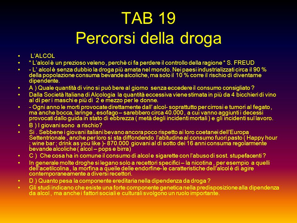 Tab. 18 Percorsi della droga LASCIATECI FUMARE...... -FAVOREVOLI : in Canada in base ad un rapporto del Senato del 2002 vengono delineati gli indubbi