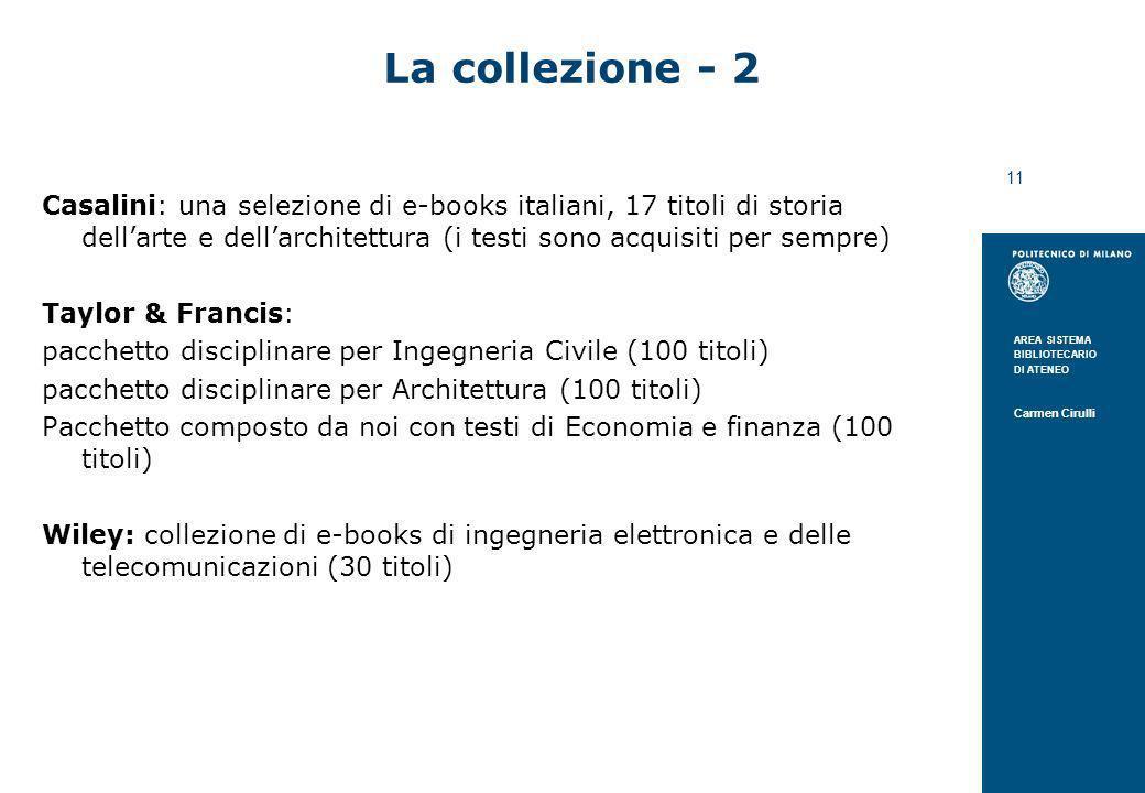 AREA SISTEMA BIBLIOTECARIO DI ATENEO Carmen Cirulli 11 La collezione - 2 Casalini: una selezione di e-books italiani, 17 titoli di storia dellarte e d