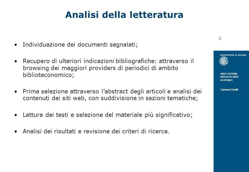 AREA SISTEMA BIBLIOTECARIO DI ATENEO Carmen Cirulli 5 Analisi della letteratura Individuazione dei documenti segnalati; Recupero di ulteriori indicazi