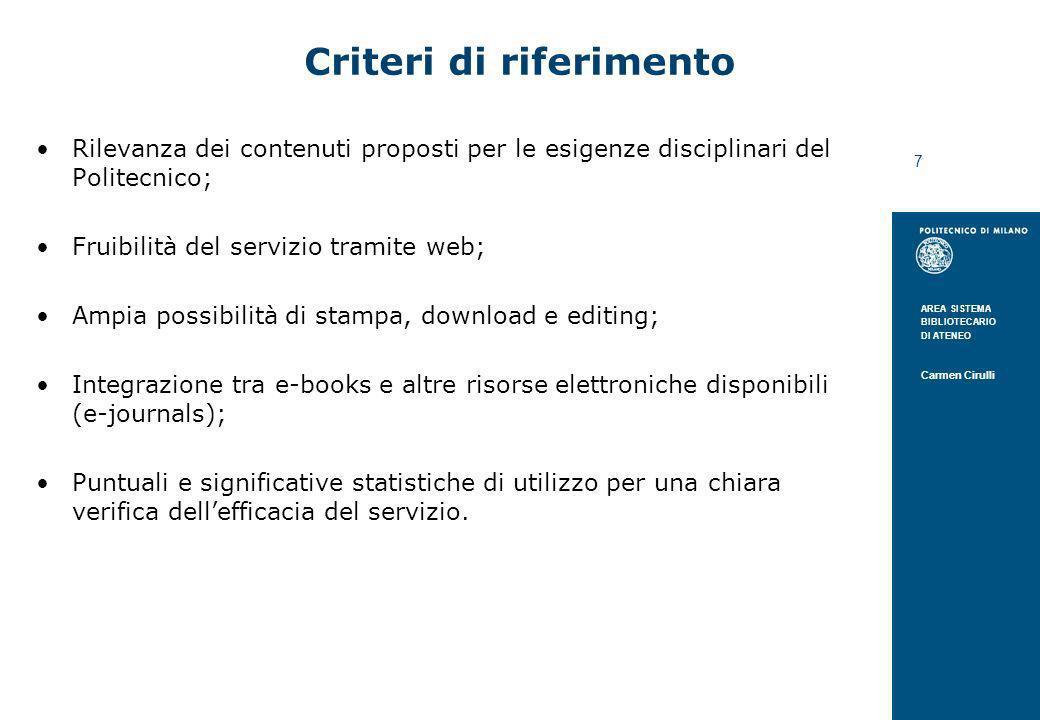 AREA SISTEMA BIBLIOTECARIO DI ATENEO Carmen Cirulli 7 Criteri di riferimento Rilevanza dei contenuti proposti per le esigenze disciplinari del Politec