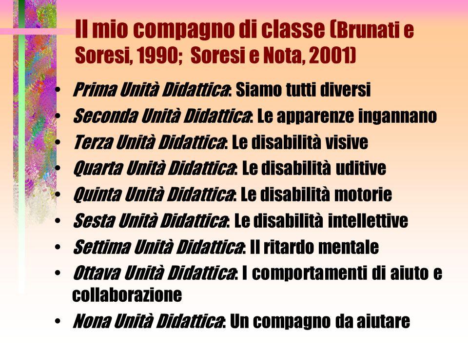 Il mio compagno di classe ( Brunati e Soresi, 1990; Soresi e Nota, 2001) Prima Unità Didattica: Siamo tutti diversi Seconda Unità Didattica: Le appare