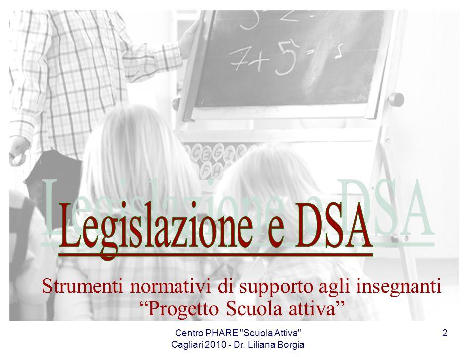 Centro PHARE Scuola Attiva Cagliari 2010 - Dr.Liliana Borgia 23 La Costituzione italiana Art.