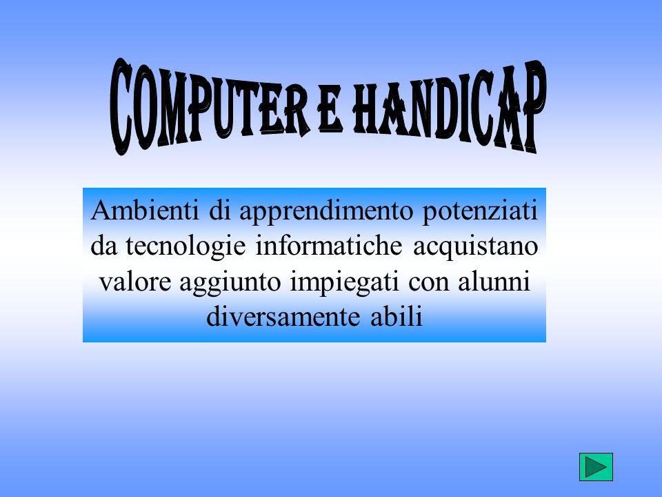 Ambienti di apprendimento potenziati da tecnologie informatiche acquistano valore aggiunto impiegati con alunni diversamente abili