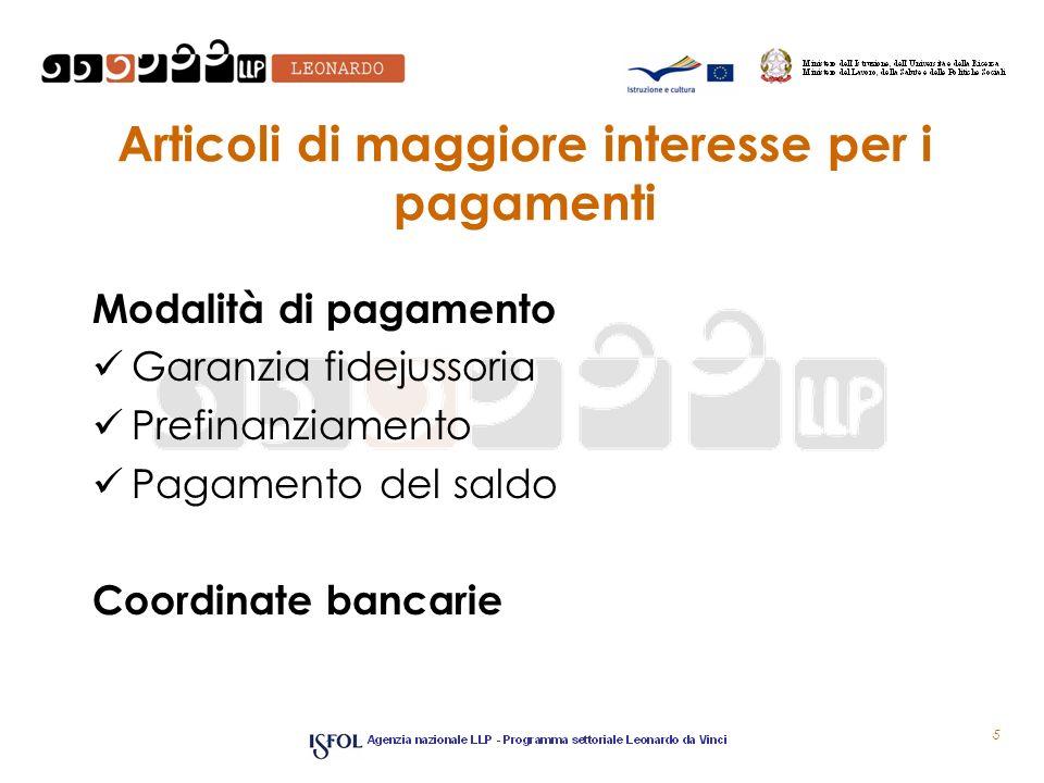 Articoli di maggiore interesse per i pagamenti Modalità di pagamento Garanzia fidejussoria Prefinanziamento Pagamento del saldo Coordinate bancarie 5
