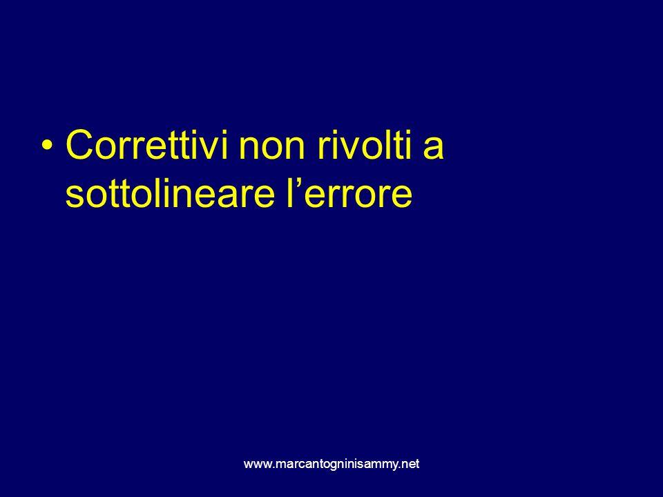 www.marcantogninisammy.net Correttivi non rivolti a sottolineare lerrore