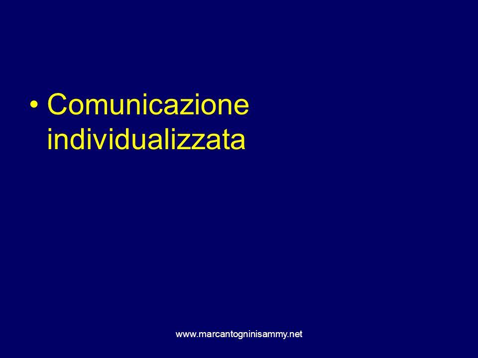 www.marcantogninisammy.net Comunicazione individualizzata