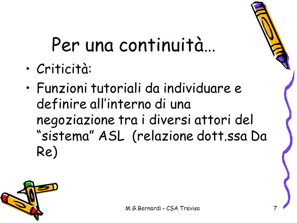 M.G.Bernardi - CSA Treviso8 Riferimenti normativi Definizione delle norme generali relative all alternanza scuola-lavoro, a norma dell articolo 4 della legge 28 marzo 2003, n.