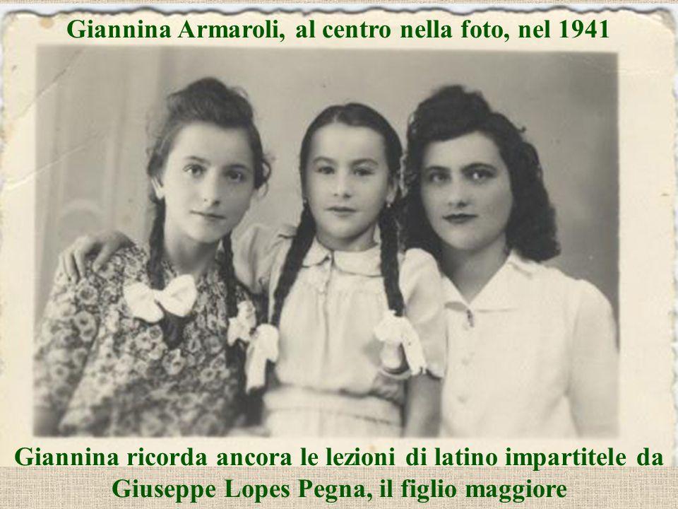 Giannina Armaroli, al centro nella foto, nel 1941 Giannina ricorda ancora le lezioni di latino impartitele da Giuseppe Lopes Pegna, il figlio maggiore