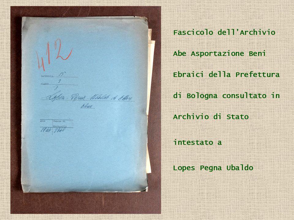 Fascicolo dellArchivio Abe Asportazione Beni Ebraici della Prefettura di Bologna consultato in Archivio di Stato intestato a Lopes Pegna Ubaldo