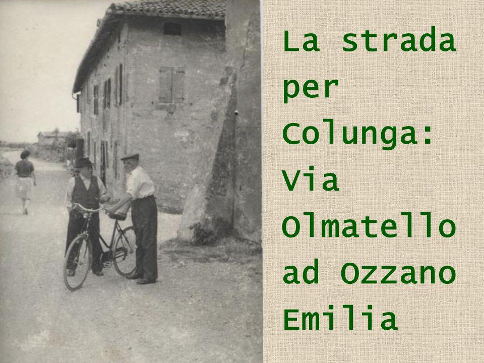 La strada per Colunga: Via Olmatello ad Ozzano Emilia