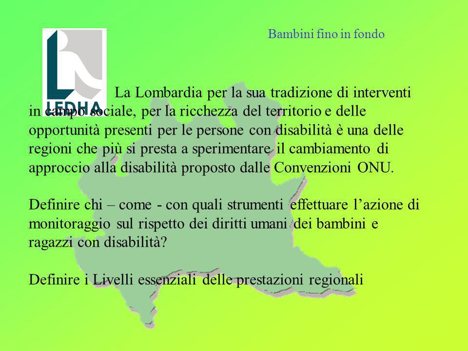La Lombardia per la sua tradizione di interventi in campo sociale, per la ricchezza del territorio e delle opportunità presenti per le persone con dis