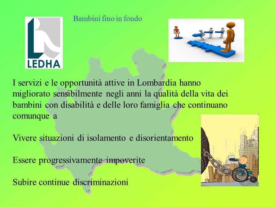 I servizi e le opportunità attive in Lombardia hanno migliorato sensibilmente negli anni la qualità della vita dei bambini con disabilità e delle loro