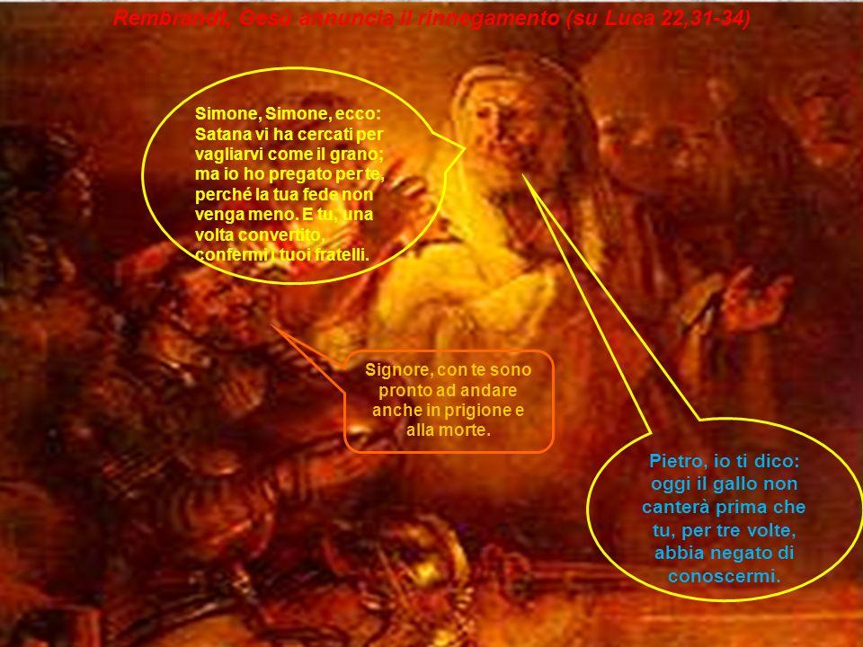 …infatti Pietro rinnega Gesù.