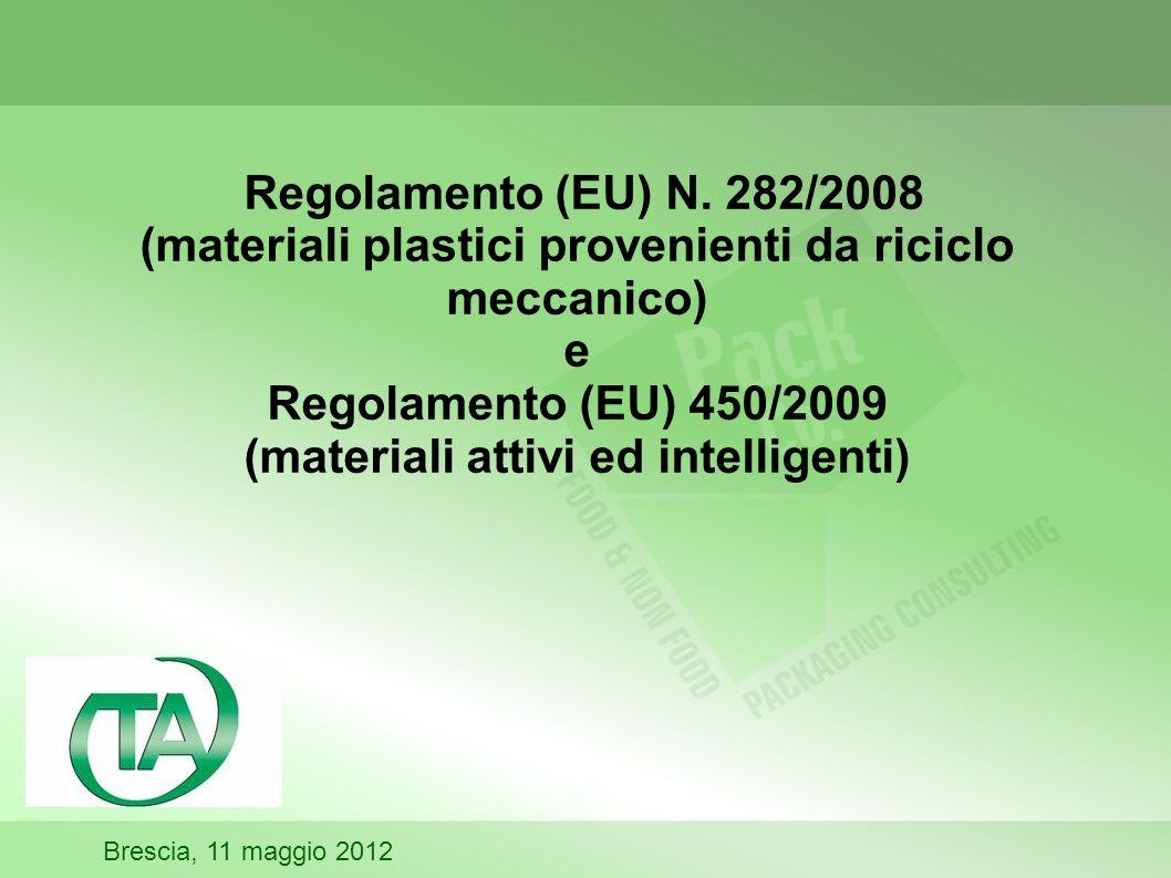 Regolamento (EU) N. 282/2008 (materiali plastici provenienti da riciclo meccanico) e Regolamento (EU) 450/2009 (materiali attivi ed intelligenti) Bres