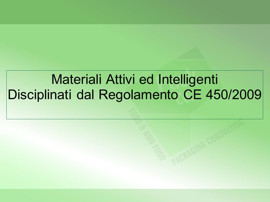 Materiali Attivi ed Intelligenti Disciplinati dal Regolamento CE 450/2009