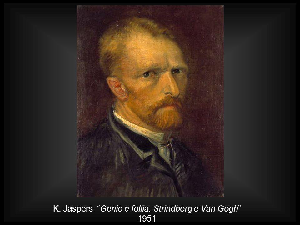 K. Jaspers Genio e follia. Strindberg e Van Gogh 1951