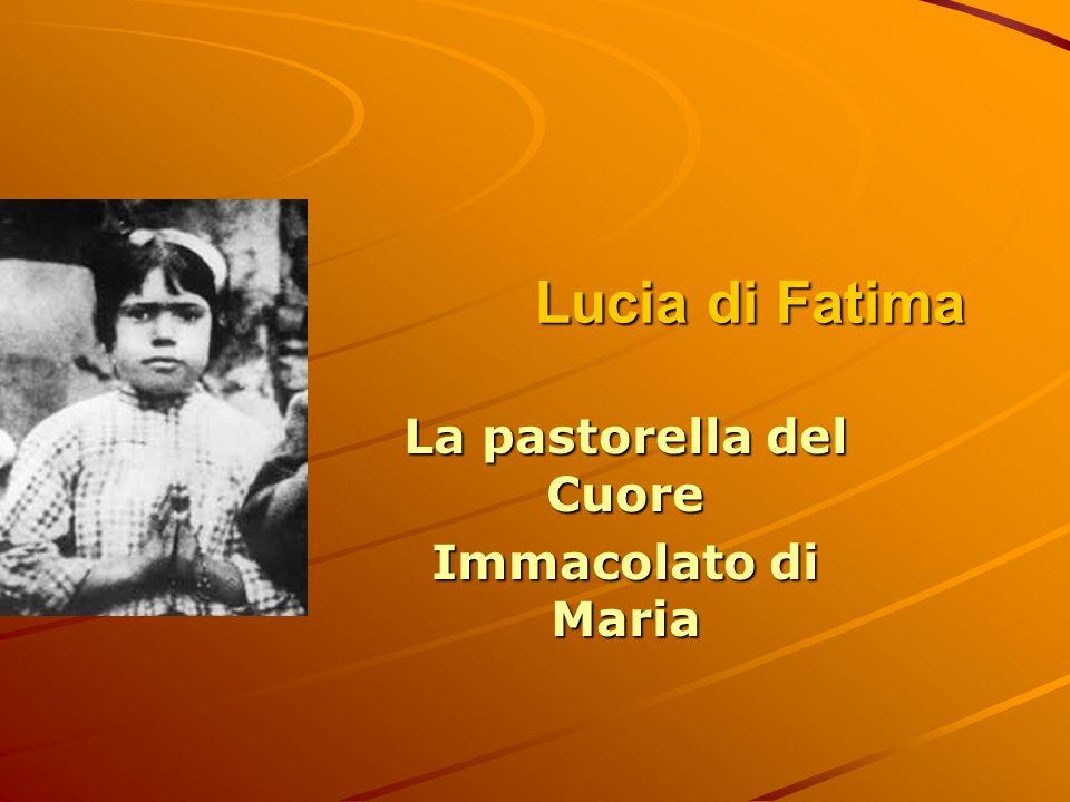 Lucia di Fatima Lucia di Fatima La pastorella del Cuore Immacolato di Maria