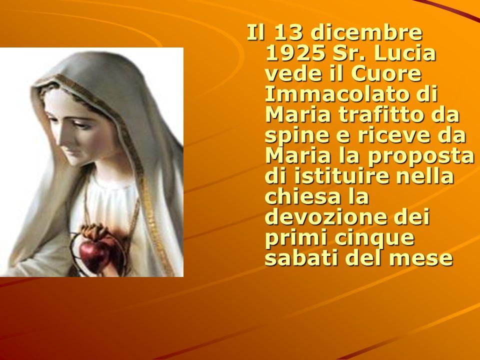 Il 13 dicembre 1925 Sr. Lucia vede il Cuore Immacolato di Maria trafitto da spine e riceve da Maria la proposta di istituire nella chiesa la devozione