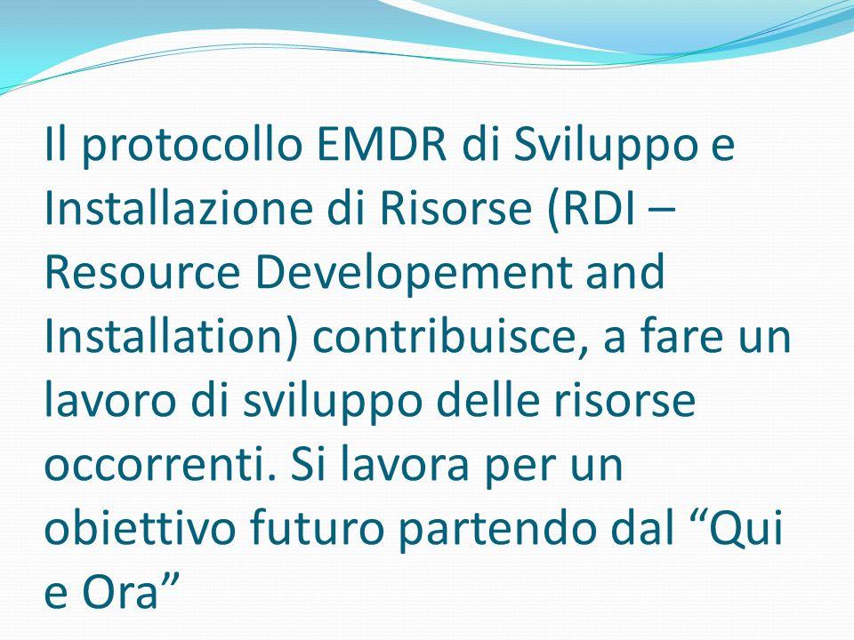 Il protocollo EMDR di Sviluppo e Installazione di Risorse (RDI – Resource Developement and Installation) contribuisce, a fare un lavoro di sviluppo de