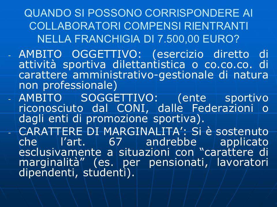 QUANDO SI POSSONO CORRISPONDERE AI COLLABORATORI COMPENSI RIENTRANTI NELLA FRANCHIGIA DI 7.500,00 EURO? - - AMBITO OGGETTIVO: (esercizio diretto di at