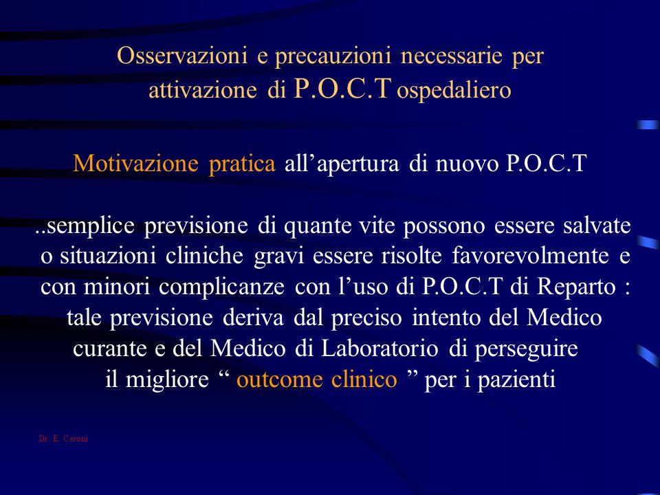 Osservazioni e precauzioni necessarie per attivazione di P.O.C.T ospedaliero Motivazione pratica allapertura di nuovo P.O.C.T..semplice previsione di
