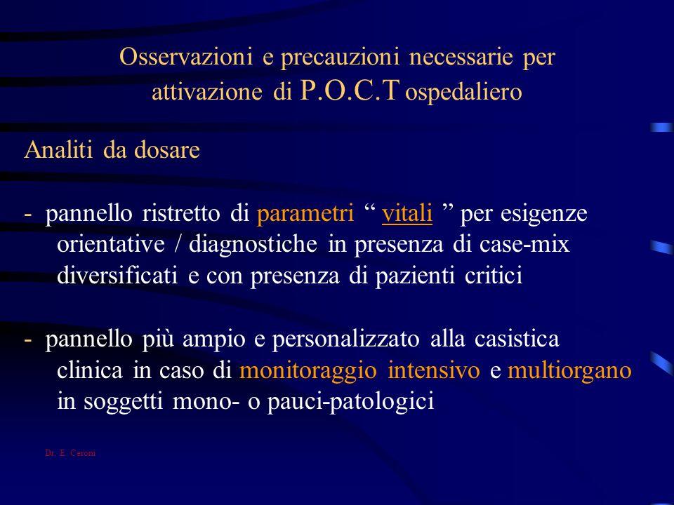 Osservazioni e precauzioni necessarie per attivazione di P.O.C.T ospedaliero Analiti da dosare - pannello ristretto di parametri vitali per esigenze o