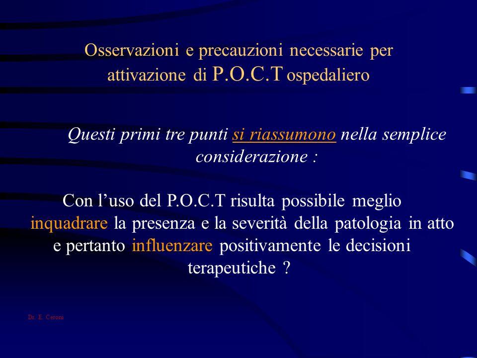 Osservazioni e precauzioni necessarie per attivazione di P.O.C.T ospedaliero Questi primi tre punti si riassumono nella semplice considerazione : Con