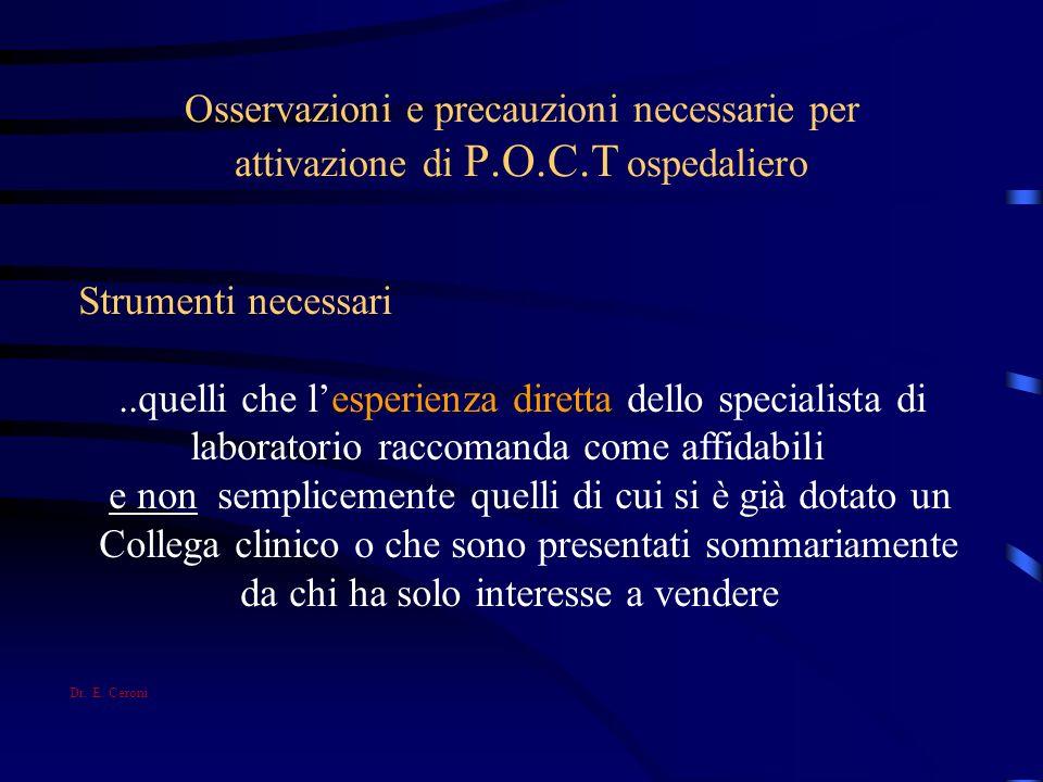 Osservazioni e precauzioni necessarie per attivazione di P.O.C.T ospedaliero Strumenti necessari..quelli che lesperienza diretta dello specialista di