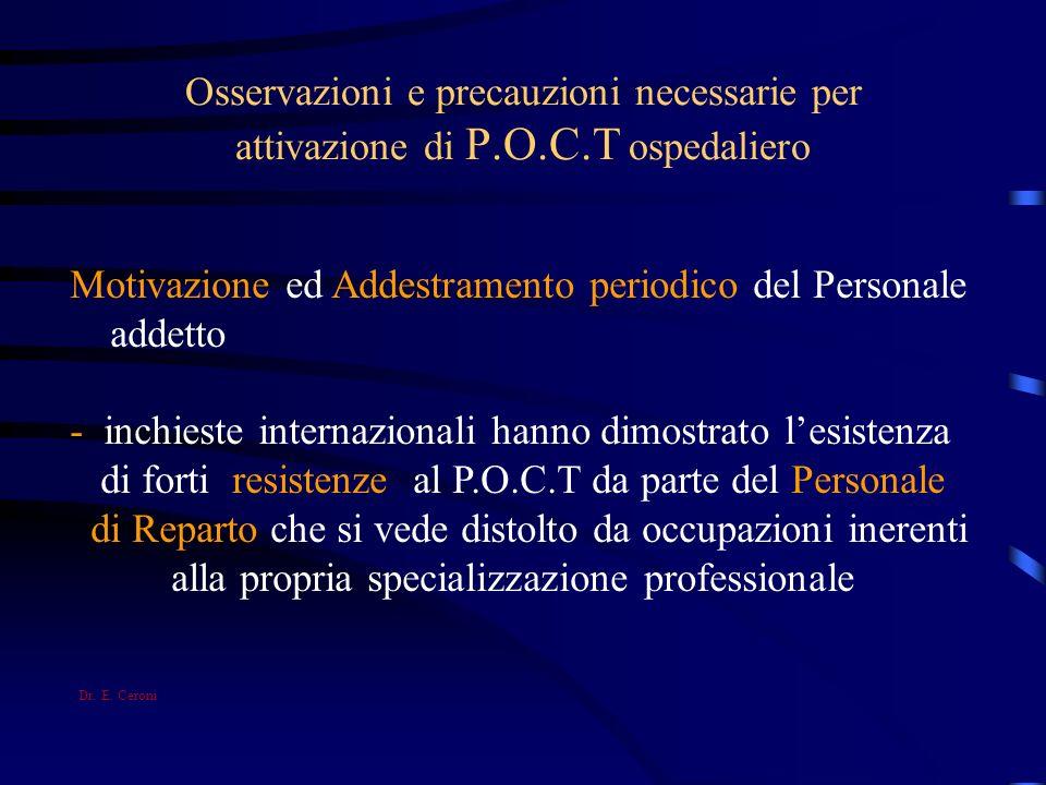 Osservazioni e precauzioni necessarie per attivazione di P.O.C.T ospedaliero Motivazione ed Addestramento periodico del Personale addetto - inchieste